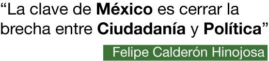 La clave de México es cerrar la brecha entre Ciudadanía y Política